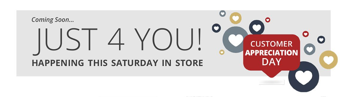 Coming Soon… | JUST 4 YOU! | Happening This Saturday In Store | Customer Appreciation Day