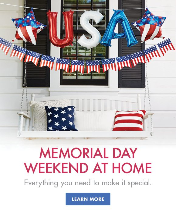 Memorial Day Weekend at Home | Everything you need to make it special | LEARN MORE