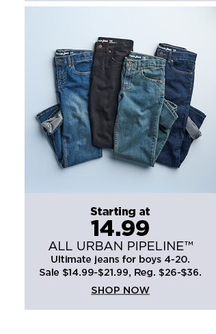 starting at 14.99 on all urban pipeline ultimate jeans for boys 4-20. shop now.