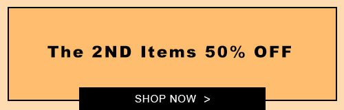 The 2ND Items 50% OFF