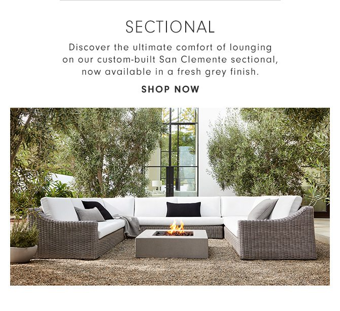 SECTIONAL - Discover the ultimate comfort of lounging on our custom-built San Clemente sectional, now available in a fresh grey finish. - SHOP NOW