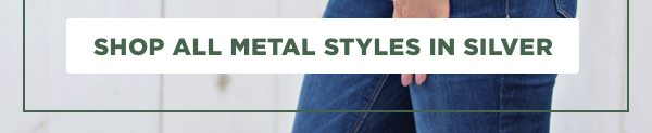 Shop all metal styles in silver