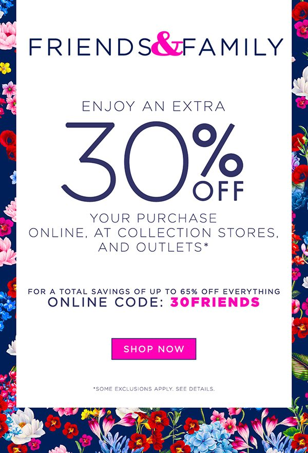Friends & Family - Extra 30% Off