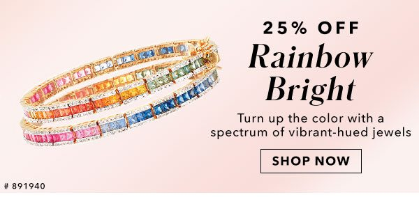 25% Off Rainbow Bright. Shop Now