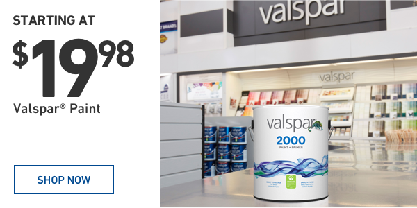 Valspar Paint Starting at $19.98.