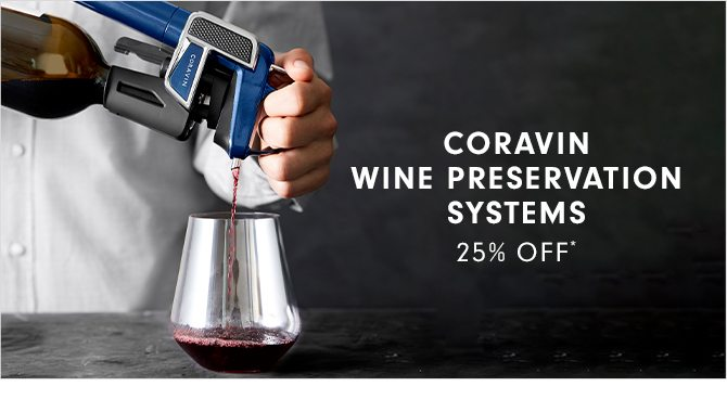 CORAVIN WINE PRESERVATION SYSTEMS - 25% OFF*