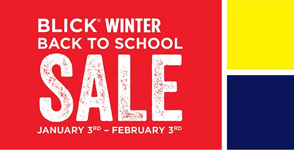 Blick Winter Back to School Sale January 3rd - February 3rd