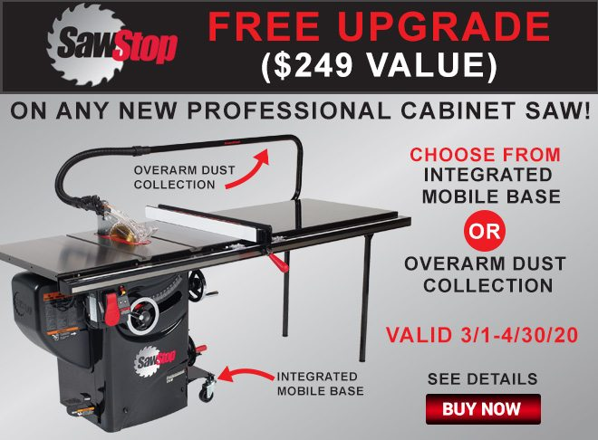 Free upgrade on any new professional cabinet saw from SawStop!
