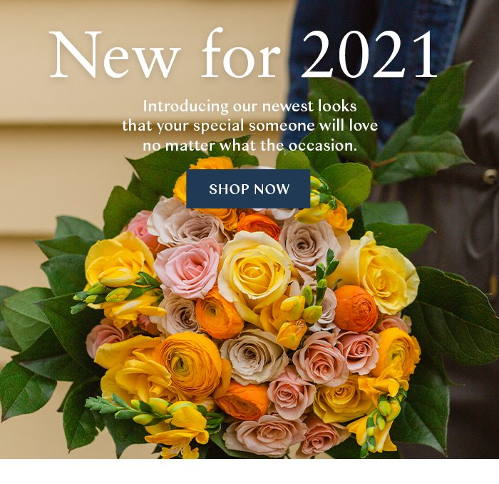 New for 2021. Introducing our newest looks that your special someone will love no matter what the occasion.