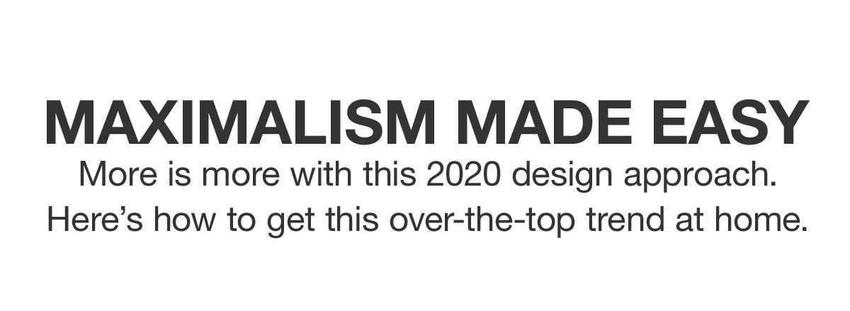 Maximalism Made Easy