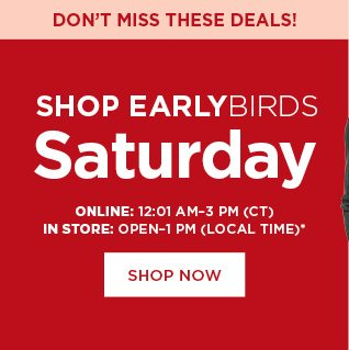 early birds. shop now.