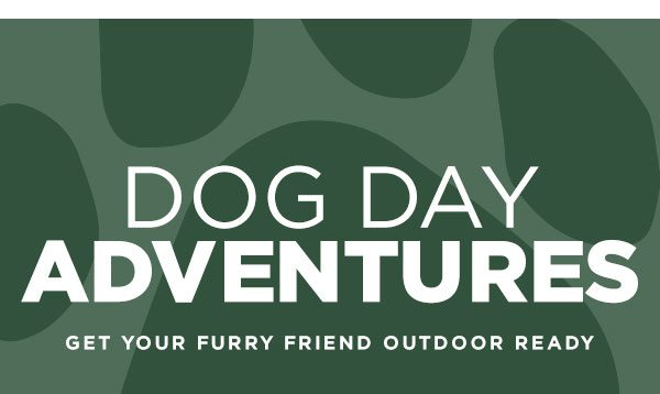 Dog Day Adventures - Get Your Furrry Friend Outdoor Ready
