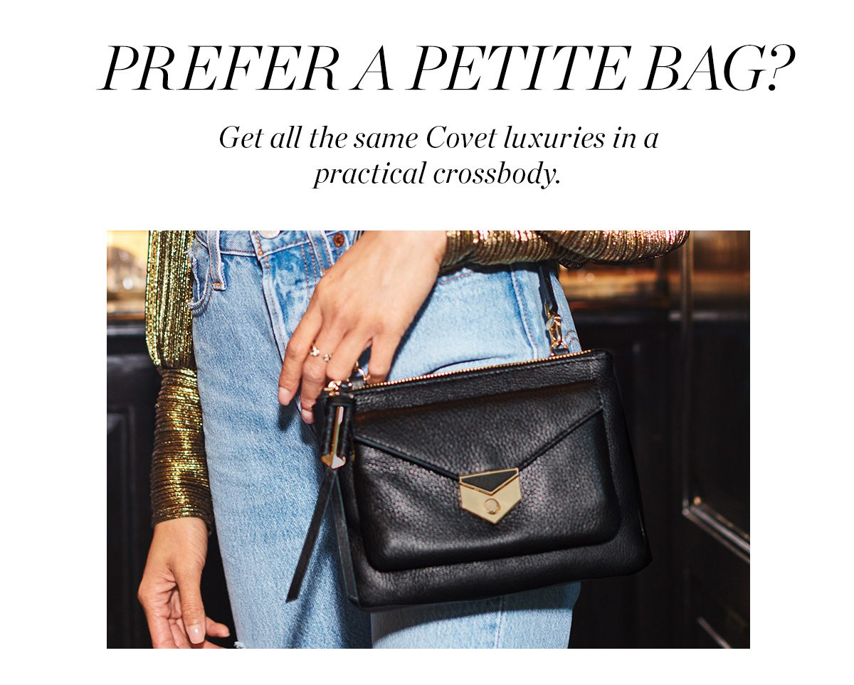 Also shop the Covet Crossbody