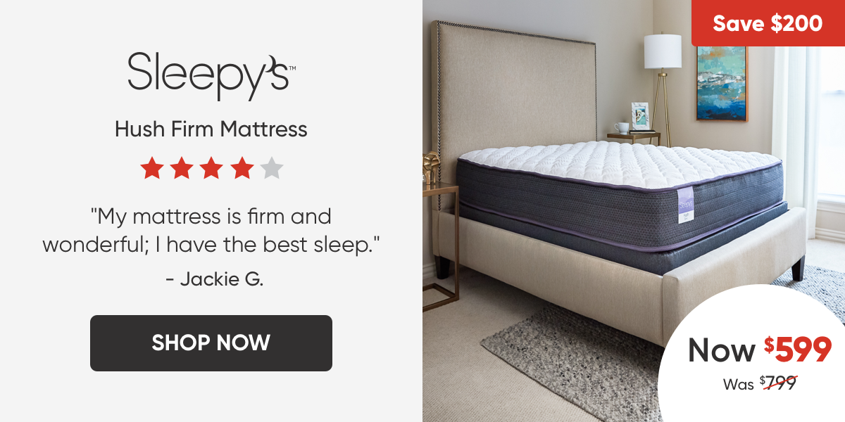 Sleepy's Hush Firm Mattress - Now $599. Shop Now.
