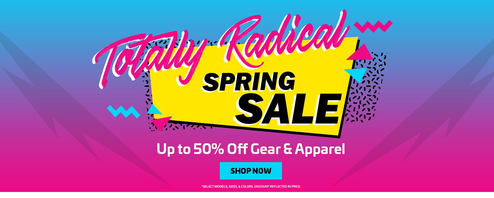 SHOP THE TOTALLY RADICAL SPRING SALE