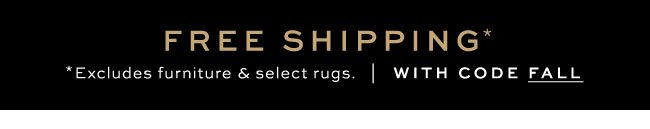 FREE SHIPPING* WITH CODE FALL