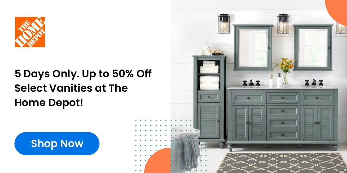 Home Depot: 5 Days Only. Up to 50% Off Select Vanities at The Home Depot