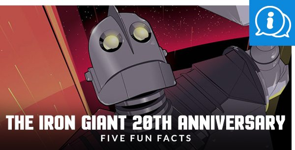 The Iron Giant 20th Anniversary- Five Fun Facts