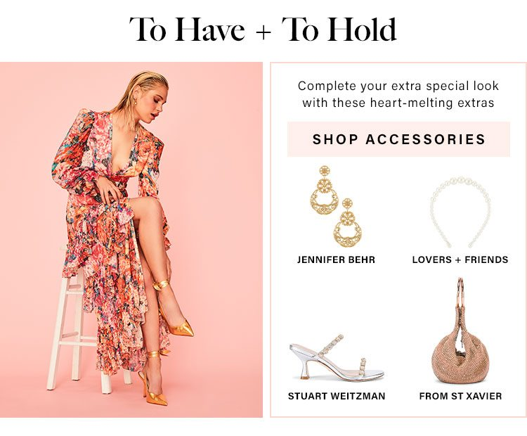 To Have + To Hold: Complete your extra special look with these heart-melting extras - Shop Accessories