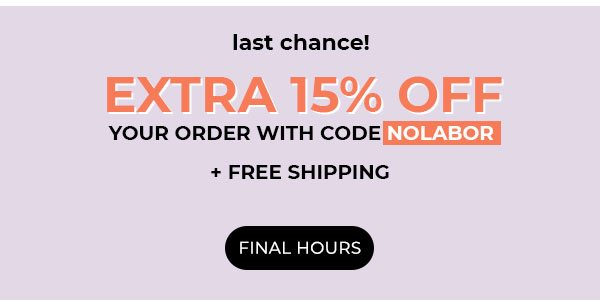 Extra 15% Off With Code NOLABOR + Free Shipping Ends Tonight