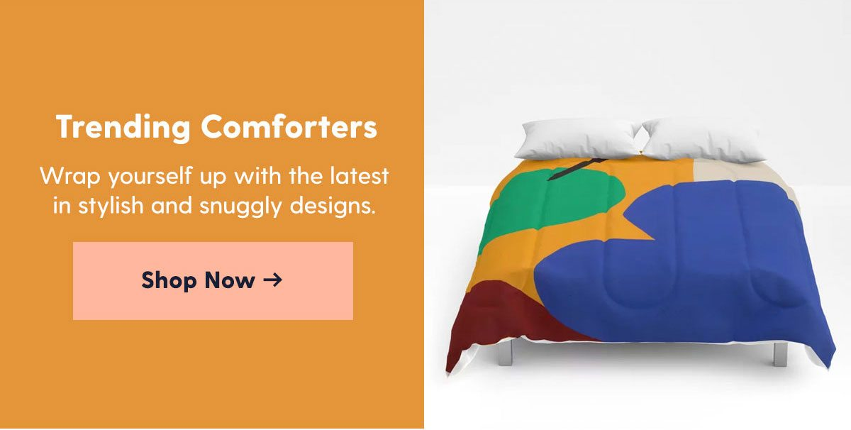 Trending Comforters - Wrap yourself up with the latest in stylish and snuggly designs.