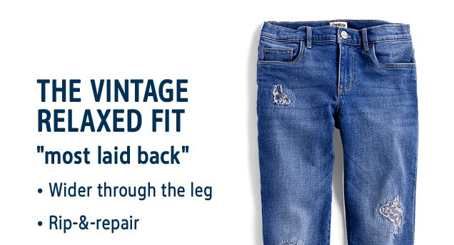 THE VINTAGE RELAXED FIT | most laid back | wider through the leg | Rip-&-repair