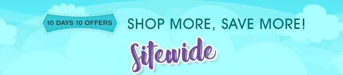 10 Days 10 Offers SHOP MORE, SAVE MORE!