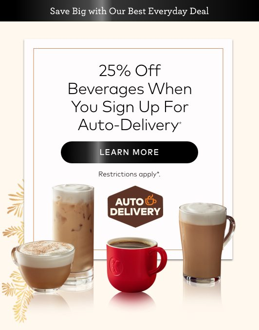 25% off beverages and select accessories with Auto-Delivery