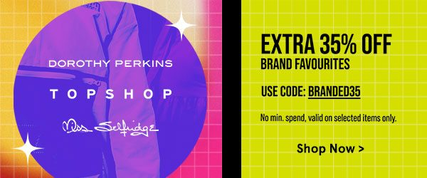 Extra 35% Off Brand Favourites!