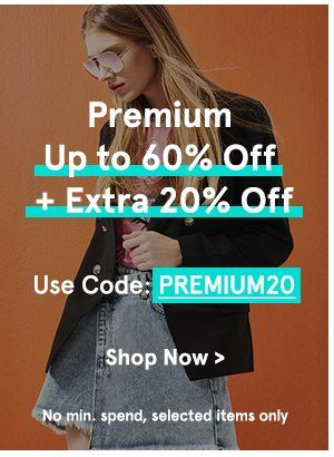 Premium Brands Up to 60% Off + Extra 20% Off