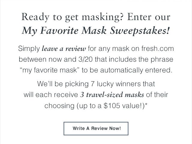 Ready to get masking? Enter ourMy Favorite Mask Sweepstakes!