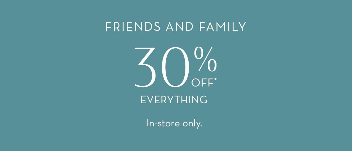 friends and family promo. 30% off art and decor. 20%