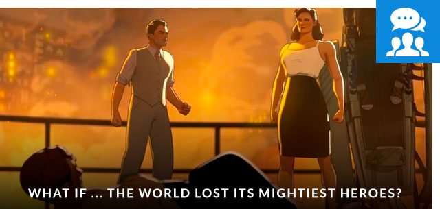 Recap: What If ... The World Lost Its Mightiest Heroes?