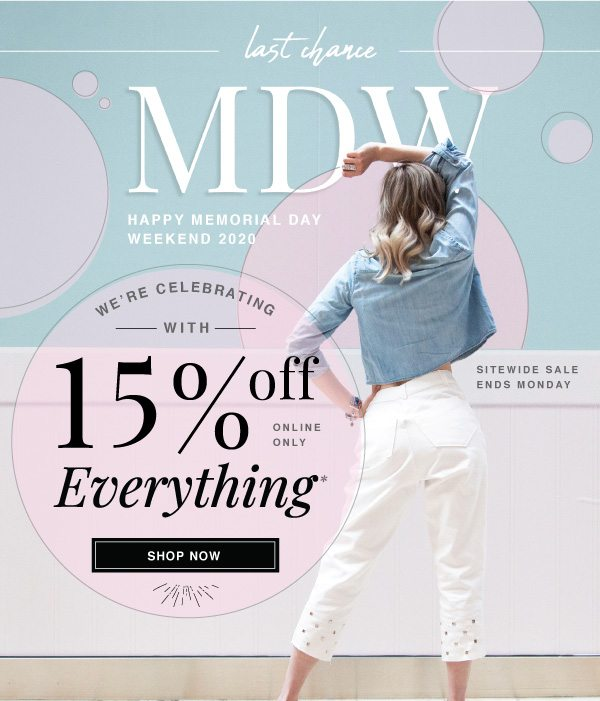 SHOP NOW AND SAVE 15% OFF YOUR ORDER THIS MDW!