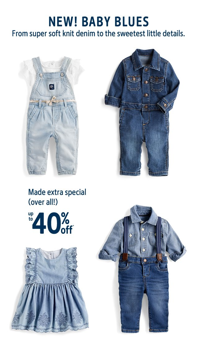 NEW! BABY BLUES | From super soft knit denim to the sweetest little details. | Made extra special (over all!) up to 40% off*