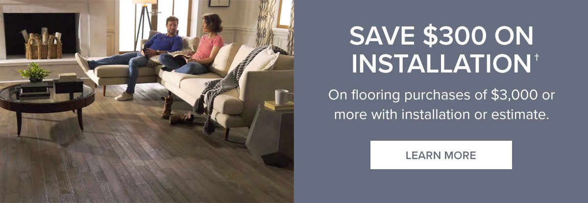 Save $300 on Installation!