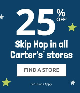 25% OFF† Skip Hop in all Carter's® stores | FIND A STORE | Exclusions Apply.