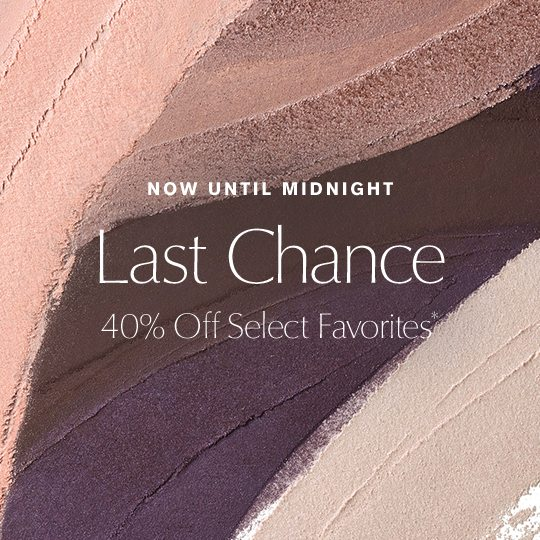 NOW UNTIL MIDNIGHT | Last Chance 40% Off Select Favorites