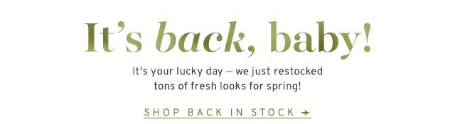 It's back, baby! Shop Back In Stock