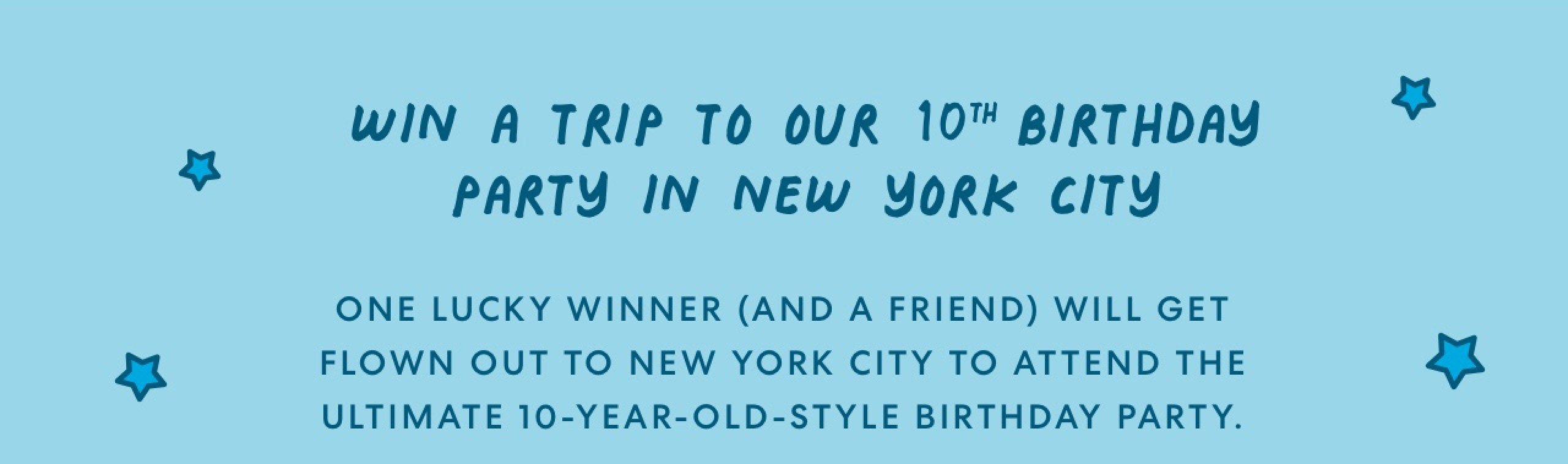 Win a trip to our 10th birthday party
