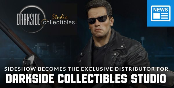 Sideshow Becomes the Exclusive Distributor for DarkSide Collectibles Studio
