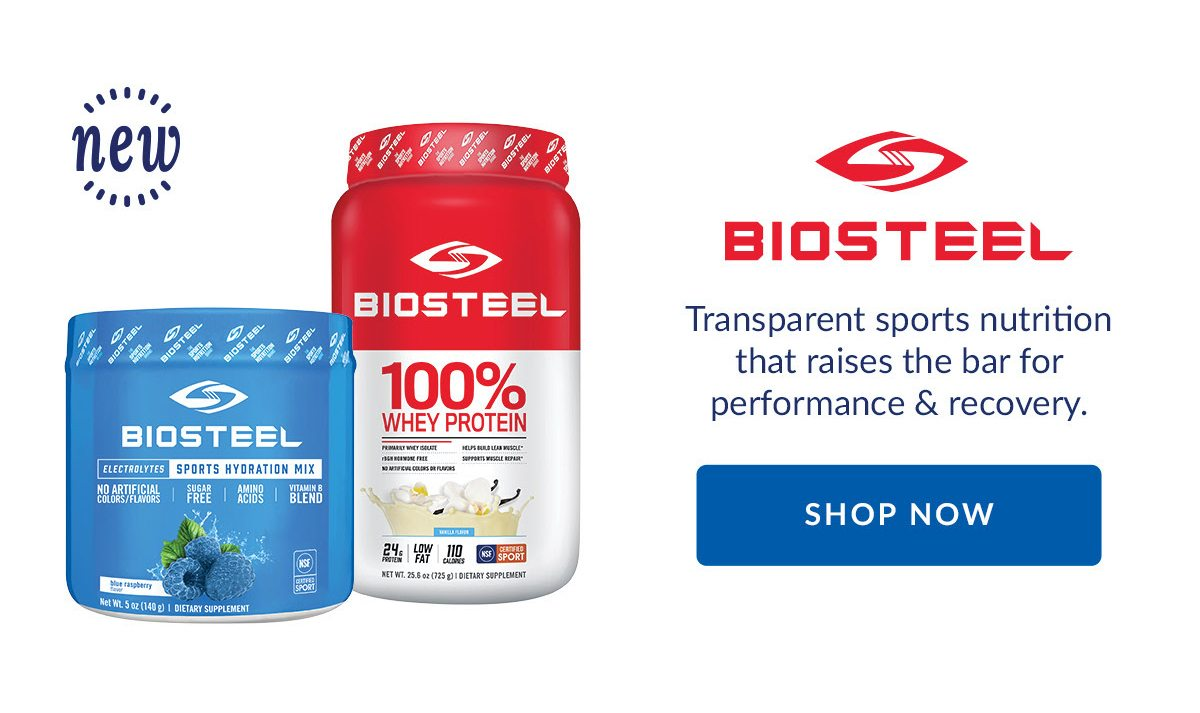 BIOSTEEL   Transparent sports nutrition that raises the bar for performance & recovery.   SHOP NOW