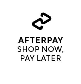 AFTERPAY. SHOP NOW. PAY LATER
