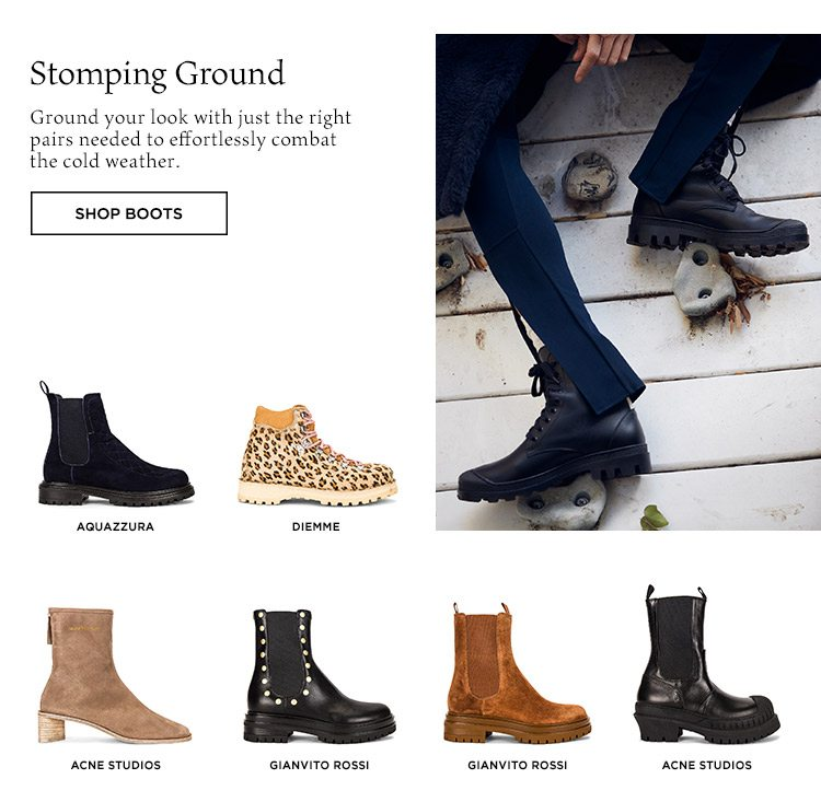 Stomping Ground: Ground your look with just the right pairs needed to effortlessly combat the cold weather. Shop Boots