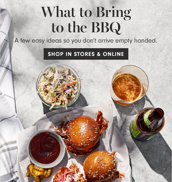 What to Bring to the BBQ - SHOP IN STORES & ONLINE