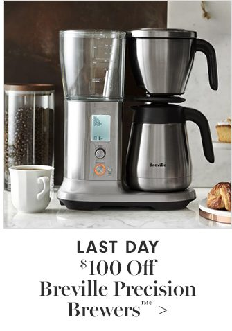 LAST DAY - $100 Off Breville Precision Brewers™*