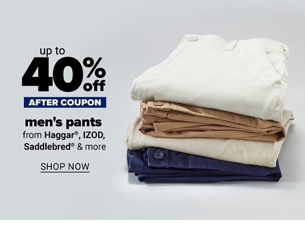 Up to 50% off men's pants - after coupon - from Haggar, IZOD, Saddlebred & more. Shop Now.