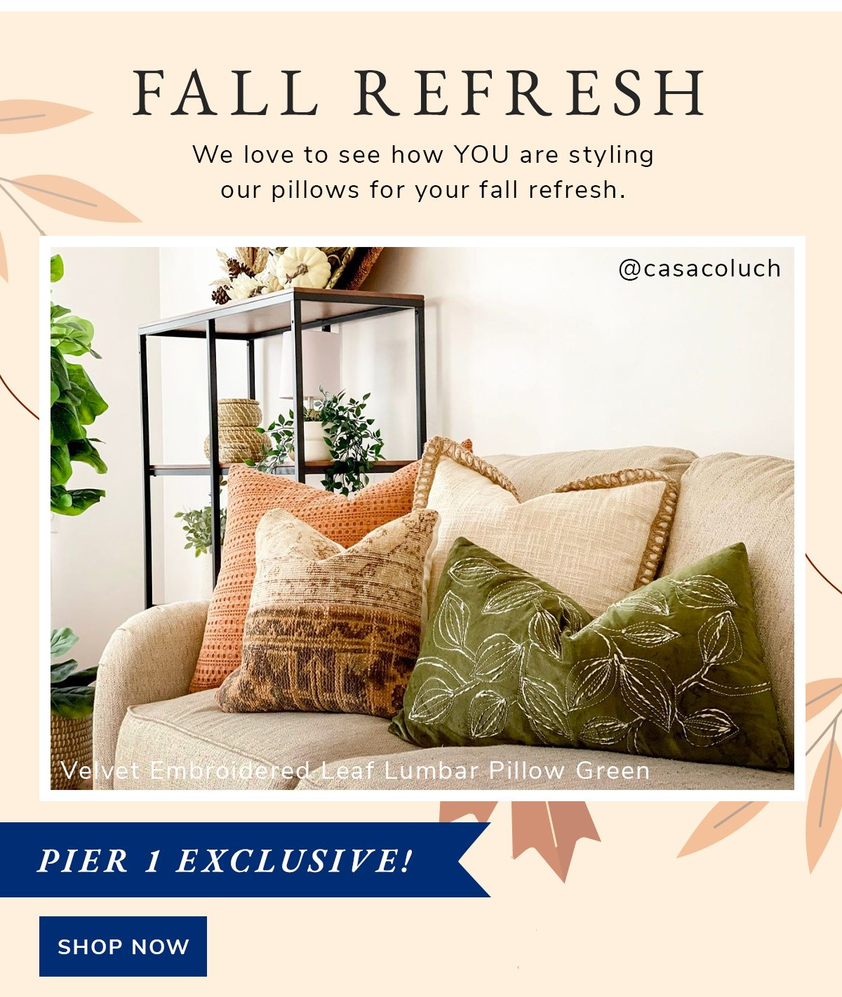 Fall refresh. We love to see how YOU are styling our pillows for your fall refresh. | SHOP NOW