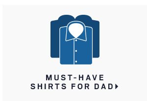 Must-Have Shirts for Dad >