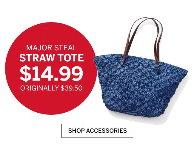MAJOR STEAL STRAW TOTE $14.99 ORIGINALLY $39.50.